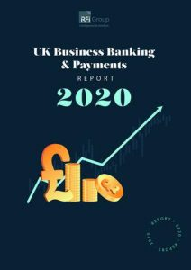 UK Business Banking & Payments Report 2020